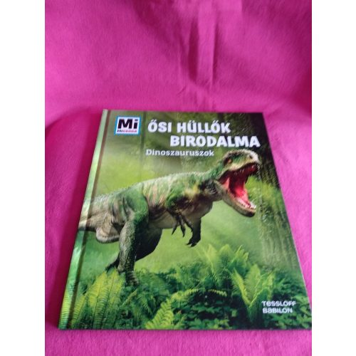 Ősi hüllők birodalma - Dinoszauruszok ÚJ